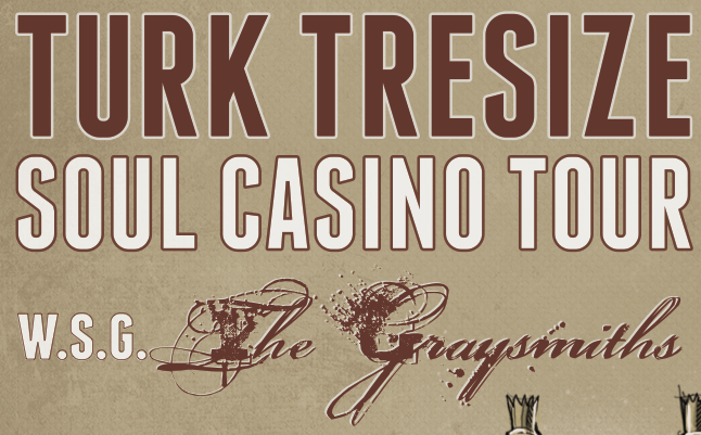 Turk Tresize and The Graysmiths Soul Casino Tour
