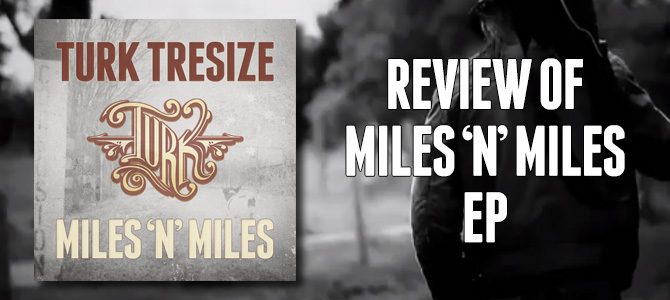 Turk Tresize Miles 'n' Miles Review