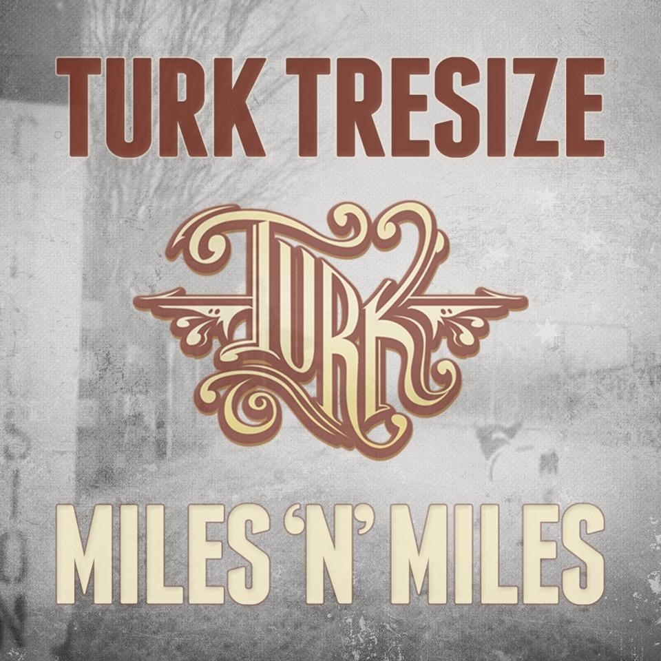 Miles 'n' Miles EP | 2013 | Turk Tresize