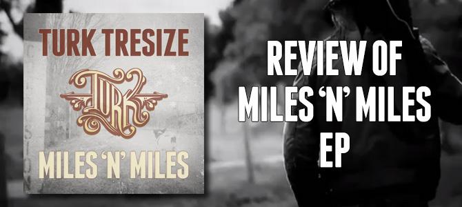 Turk Tresize Miles 'n' Miles Review